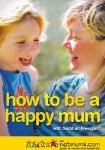 How to be a happy mum
