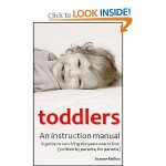 Toddlers: An Instruction manual by Joanne Mallon