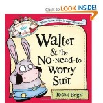 Walter & the No-Need-to Worry Suit by Rachel Bright