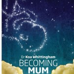 Become the mum that you want to be with the new book Becoming Mum